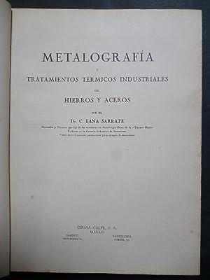 Metalografía y Tratamientos Térmicos Industriales de Hierros y Aceros.: Lana Sarrate,...