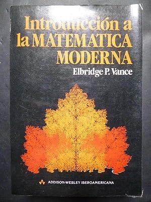 Introducción a la Matemática Moderna.: Vance, Elbridge P.