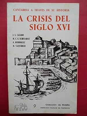 La Crisis del Siglo XVI. Cantabria a: Casado J. L.,