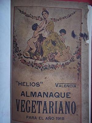 ALMANAQUE DE HELIOS 1918. Propaganda Naturista. Régimenes Racionales. Guía para Seguir una Vida ...