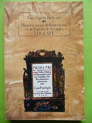 Historia social de la medicina en la: GARCIA BALLESTER Luis.