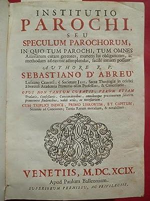 Institutio Parochi seu speculum parochorum, in quio: Sebastiano d'Abreu.
