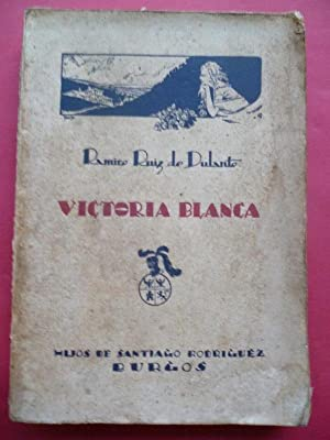 Victoria Blanca. Poema lírico descriptivo en prosa: Ruiz de Dulanto,