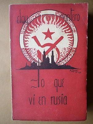 Lo que Vi en Rusia.: Eloy Montero.