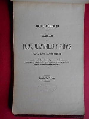 Obras Públicas. Modelos de Tajeas, Alcantarillas y Pontones para las Carreteras.
