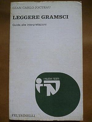 Leggere Gramsci. Guida alle interpretazioni.: Gian Carlo Jocteau.