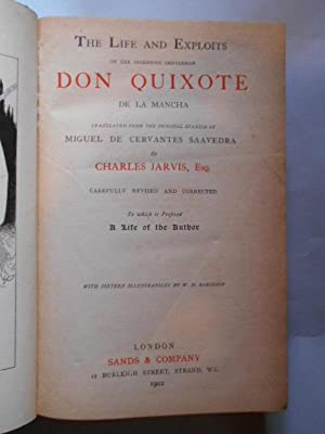 The Life and Exploits of Don Quixote de la Mancha. Translated from the original Spanish of . by ...