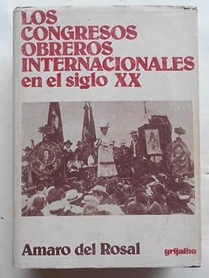 Los Congresos Obreros Internacionales en el Siglo: Rosal, Amaro del.