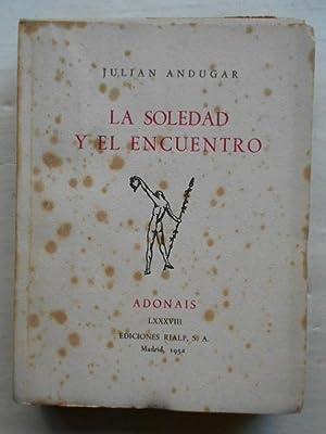 La Soledad y el Encuentro.: Andúgar, Julián.