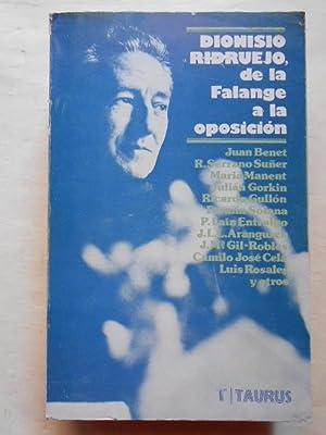 DIONISIO RIDRUEJO, DE LA FALANGE A LA: Dionisio Ridruejo Juan