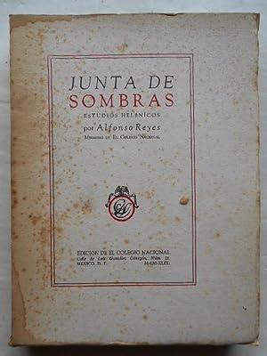 Junta de Sombras. Estudios Helénicos.: Reyes, Alfonso.