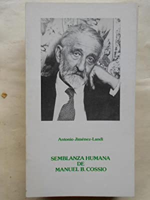 SEMBLANZA HUMANA DE MANUEL B. COSSÍO.: Colección Clásicos de