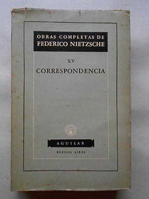 Obras Completas XV. Correspondencia.: Federico Nietzsche.