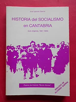 Historia del Socialismo en Cantabria. (Los orígenes,1887-1905).: Barrón. José Ignacio