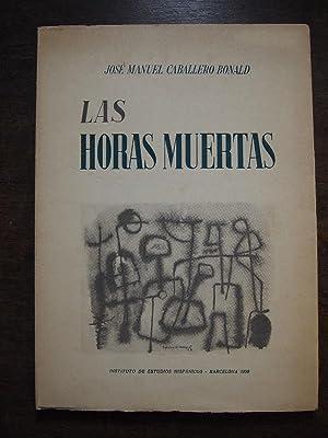 LAS HORAS MUERTAS. Premio Boscán 1958.: CABALLERO BONALD, José