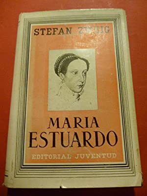 MARIA ESTUARDO: ZWEIG, Stefan.