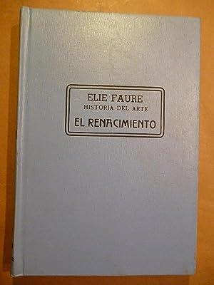 Historia del Arte. El Renacimiento. Traducción de: Faure, Elie.