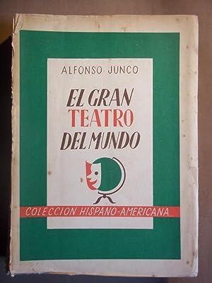 EL GRAN TEATRO DEL MUNDO. Prólogo de: JUNCO, Alfonso.