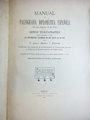 Manual de Paleografía Diplomática Española de los: Muñoz y Rivero,