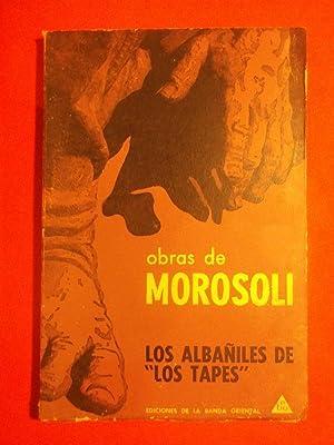 Los Albañiles de los Tapes.: Morosoli, J.J.