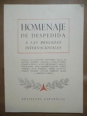 HOMENAJE DE DESPEDIDA A LAS BRIGADAS INTERNACIONALES. Palabras de Antonio Machado. Versos de Rafael...