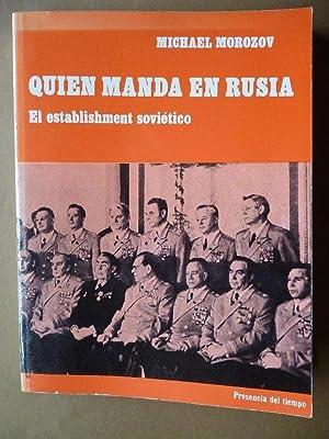Quien Manda en Rusia. El establishment Soviético.: Morozov, Michael.