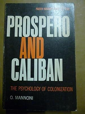 Prospero and Caliban. The Psychology of Colonization.: Mannoni, O.