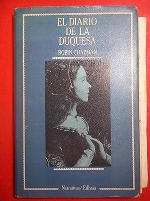 EL DIARIO DE LA DUQUESA. Traducción de: Cervantes Chapman, Robin.