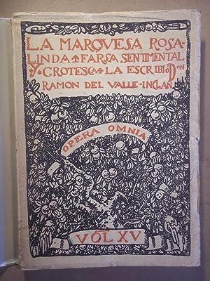LA MARQUESA ROSALINDA. Farsa Sentimental y Grotesca.: Valle-Inclán, Ramón de.