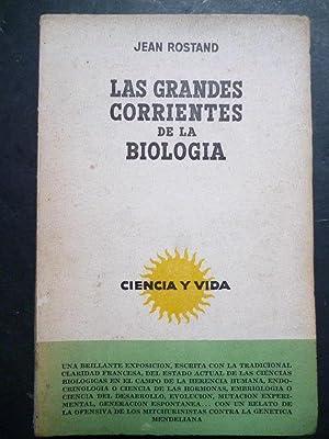 Las Grandes Corrientes de la Biología.: Rostand, Jean.