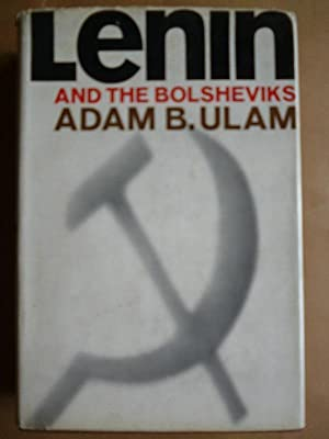 Lenin and the Bolsheviks. The Intellectual and: Ulam, Adam B.