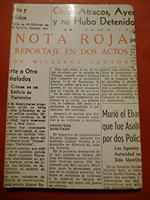 Nota Roja. Reportaje en Dos Actos.: Cantón, Wilberto.