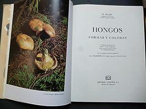 Hongos. Formas y Colores. Con 94 fotos a todo color.: Kleijn, H.