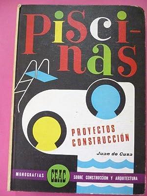 Piscinas. Proyectos, Construcción.: Cusa, Juan de.