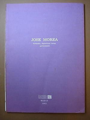 Forzudos, deportistas iotras perversiones.: José Morea.