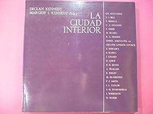 La Ciudad Interior.: Declan Kennedy. Margrit I. Kennedy. Eds.