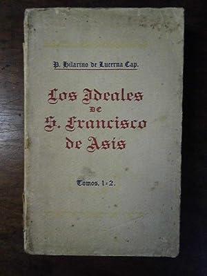 Los Ideales de S. Francisco de Asís.: LUCERNA, Hilarino de. / Policarpio de Iráizoz trad.