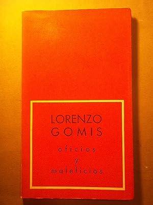 OFICIOS Y MALEFICIOS.: GOMIS, Lorenzo.