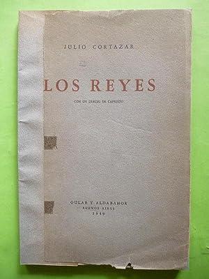 LOS REYES, con un dibujo de Capristo.: CORTAZAR, Julio.