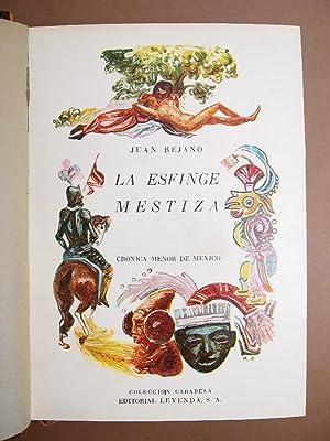 LA ESFINGE MESTIZA. Crónica Menor de México.: REJANO, Juan.
