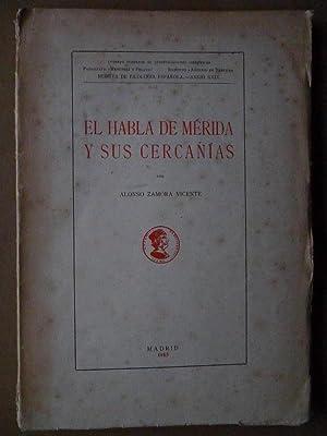 El Habla de Mérida y sus Cercanías. (Dedicado): Zamora Vicente, Alonso.