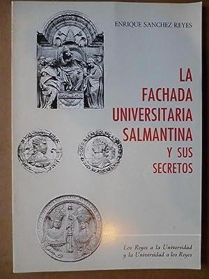 La Fachada Universitaria Salmantina y sus Secretos.: Sánchez Reyes, Enrique.