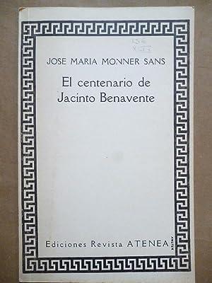 En Centenario de Jacinto Benavente.: Benavente Monner Sans,