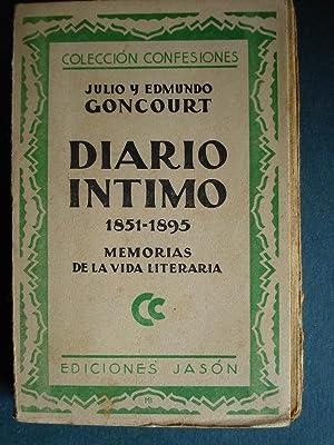 Diario Intimo 1851-1895. Memorias de la Vida Literaria.: Goncourt, Julio y Edmundo.