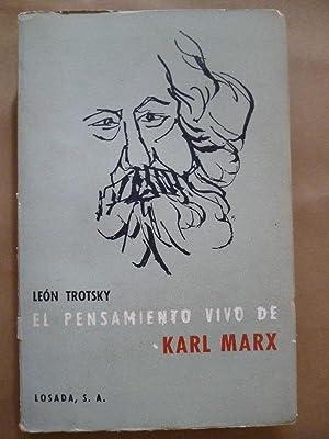 El Pensamiento Vivo de Karl Marx. Presentado por Traduccion de Luis Echavarri.: Trotsky, León.