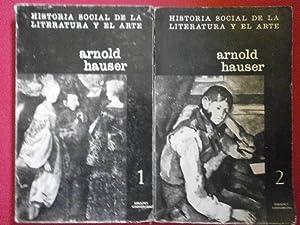 Historia Social de la Literatura y el: Hauser, Arnold.
