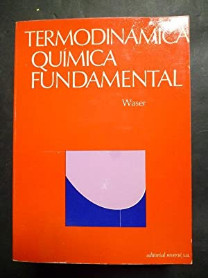 Termodinámica Química Fundamental.: Jürg Waser.