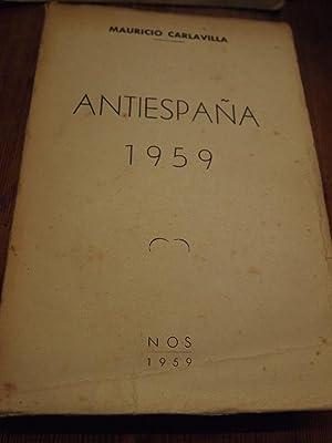 ANTI-ESPAÑA 1959. Autores, Cómplices y Encubridores del: Carlavilla, Mauricio.