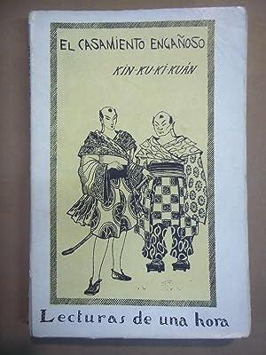 El Casamiento Engañoso. Novela China. Traducida por Keller.: Kin-Ku-Ki-Kuán.