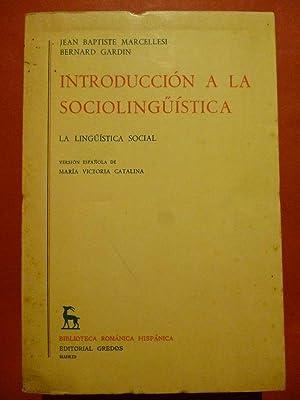Introducción a la Sociolingüística. La Lingüística Social.: Marcellesi, Jean Baptiste